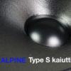Esittelyvideolla Alpine Type S kaiuttimet